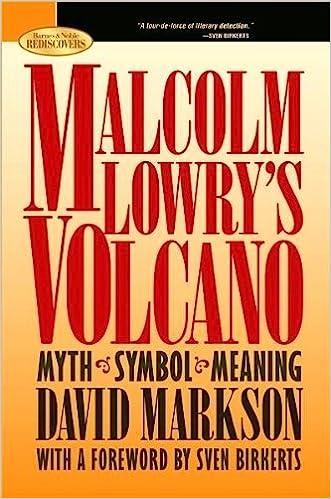Malcolm Lowrys Volcano Myth Symbol Meaning David Markson Sven