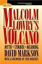 Malcolm Lowry's Volcano: Myth, Symbol, Meaning
