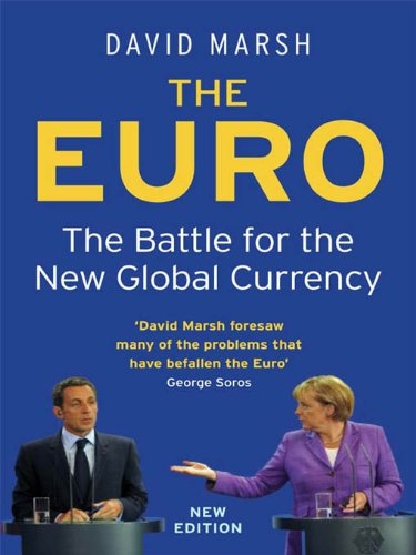 - The Euro: The Battle for the New Global Currency