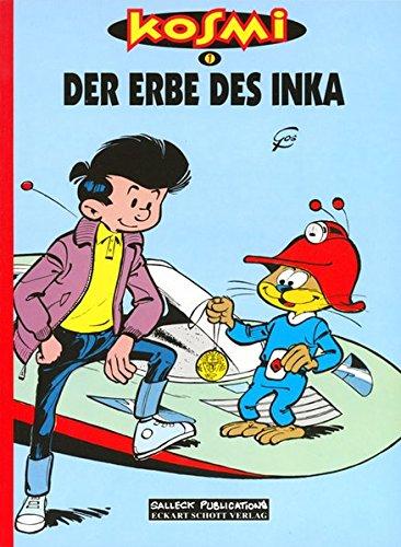 Kosmi, Bd.1, Der Erbe des Inka Taschenbuch – 1. November 2001 Gos Eckart Schott Salleck Publications 3899080831