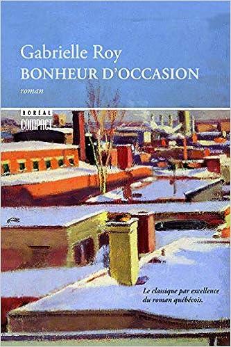 Amazon Fr Bonheur D Occasion Gabrielle Roy Livres