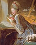 img - for The Libertine: The Art of Love in Eighteenth-Century France book / textbook / text book