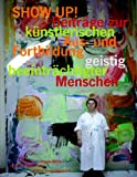 SHOW UP! Beiträge zur künstlerischen Aus- und Fortbildung geistig beeinträchtigter Menschen, , 3833481870