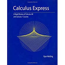 Calculus Express: A Rapid Review of Calculus AB and Calculus 1 Courses
