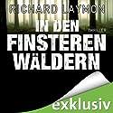 In den finsteren Wäldern Hörbuch von Richard Laymon Gesprochen von: Uve Teschner