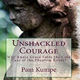 Unshackled Courage: Will Annie Grace Solve the Cold Case of the Phantom