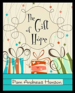 The Gift of Hope (Romance Novella) by [Andrews Hanson, Pam]