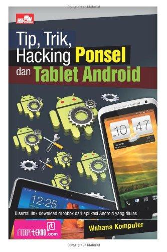 Tip, Trik, Hacking Ponsel dan Tablet Android
