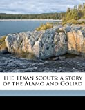 The Texan Scouts, Joseph A. Altsheler, 1177248050