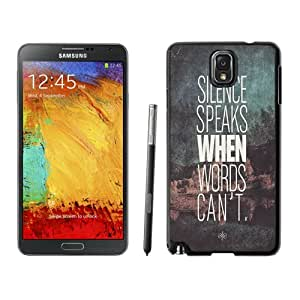 Beautiful Unique Designed Samsung Galaxy Note 3 N900A N900V N900P N900T Phone Case With Silence Speaks When Word Cannot_Black Phone Case