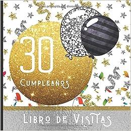 30 Cumpleaños Libro de Visitas: Feliz Celebración del 30 ...
