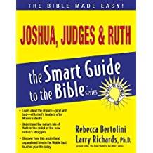 Joshua, Judges and   Ruth (The Smart Guide to the Bible Series)