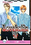 Loveholic Volume 2 (Yaoi) (Loveholic Gn)
