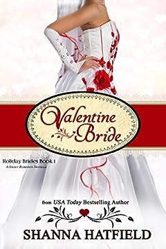 Valentine Bride: (A Sweet Romance Novella) (Holiday Brides Book 1)