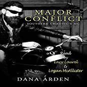 Major Conflict: Southern Chaotic's MC, Book 2 | Dana Arden