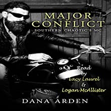 Major Conflict: Southern Chaotic's MC, Book 2 Audiobook by Dana Arden Narrated by Lacy Laurel, Logan McAllister