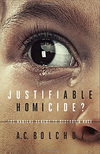 Justifiable Homicide?: The Radical Scheme to Destroy a Race