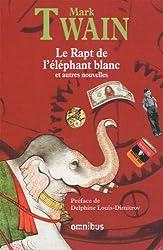 Le Rapt de l'éléphant blanc : L'intégrale des nouvelles