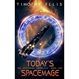 Today's Spacemage (The Spacemage Chronicle Book 2)