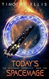 #8: Today's Spacemage (The Spacemage Chronicle Book 2)