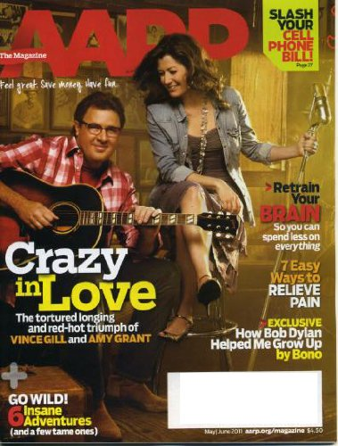 Download AARP May/June 2011 Vince Gill & Amy Grant on Cover, How Bob Dylan Helped Me Grow Up by Bono/U2, Slash Your Cell Phone Bill, 6 Insane Adventures pdf epub