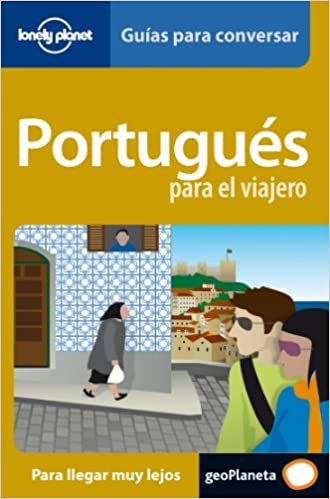 Portugués para el viajero (Guias Conversar Lonely Pla)