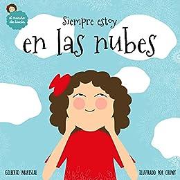 Siempre estoy en las nubes: un libro ilustrado para niños sobre un viaje mágico (