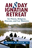 img - for An 8 Day Ignatian Retreat for Priests, Religious, and Lay Ministers book / textbook / text book