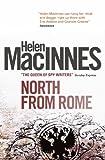 North from Rome, Helen MacInnes, 178116326X