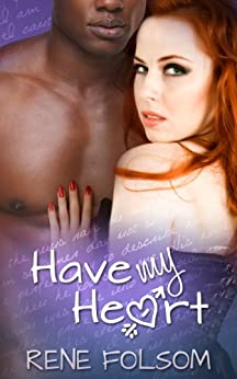 Have My Heart (An Interracial Romance Short Story) by [Folsom, Rene]