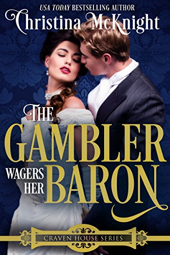 The Gambler Wagers Her Baron (Craven House Book 4) by [McKnight, Christina]