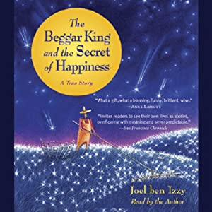 The Beggar King and the Secret of Happiness Hörbuch