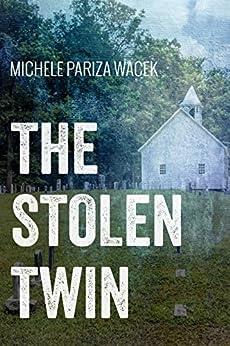 The Stolen Twin by [PW (Pariza Wacek), Michele]