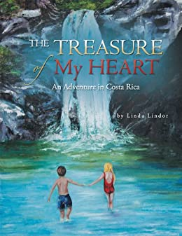 The Treasure of My Heart: An Adventure in Costa Rica by [Lindor, Linda]