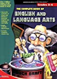The Complete Book of English and Language Arts, Grades 3-4