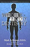 Whole Body Dentistry, Mark A. Breiner, 0967844304