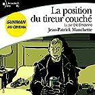 La position du tireur couché | Livre audio Auteur(s) : Jean-Patrick Manchette Narrateur(s) : Éric Elmosnino