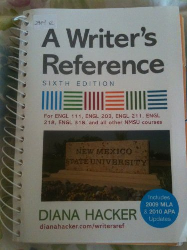 A Writer's Reference 6th Edition (For ENGL 111, ENGL 203, ENGL 211, ENGL 218, ENGL 318, and all other NMSU Courses)