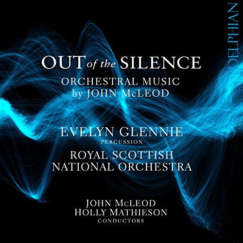 Out of the Silence - Orchestral Music by John McLeod by Delphian