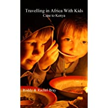 Travelling in Africa With Kids: Cape to Kenya