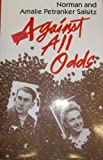 Against All Odds : A Tale of Two Survivors, Salsitz, Norman and Salsitz, Amalie P., 0896041484