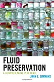 Fluid Preservation, John E. Simmons, 1442229659