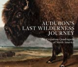 img - for Audubon's Last Wilderness Journey: The Viviparous Quadrupeds of North America book / textbook / text book