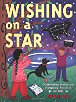 Wishing On A Star: Constellation Stories And