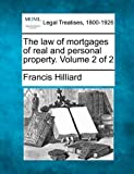 The law of mortgages of real and personal property. Volume 2 Of 2, Francis Hilliard, 1240018207