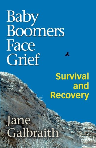 Baby Boomers Face Grief - Survival and Recovery