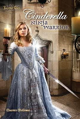 Cinderella: Ninja Warrior (Twisted Tales): Amazon.es ...