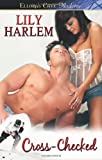 Cross-Checked, Lily Harlem, 1419966812