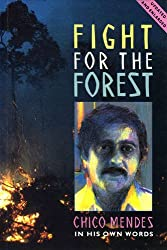 Fight for the Forest: Chico Mendez in His Own Words