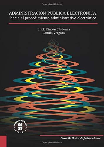 Libro : Administracion Publica Electronica: Hacia El Proc...